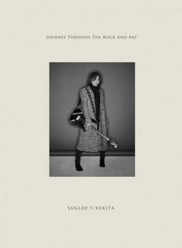 JOURNEY THROUGH THE ROCK AND ART SUGIZO×SUKITA